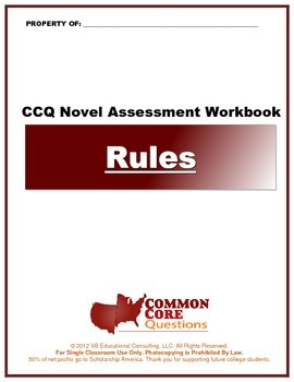 Rules – CCQ Novel Study Assessment Workbook - Common Core Aligned