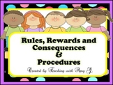 Rules, Rewards & Consequences / Classroom Procedures
