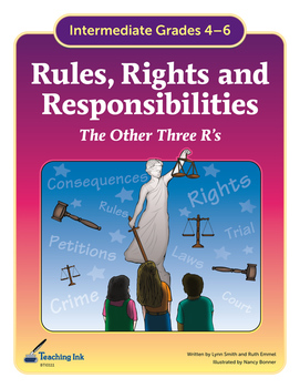 Rules, Rights and Responsibilities (Grades 4-6) by Teaching Ink