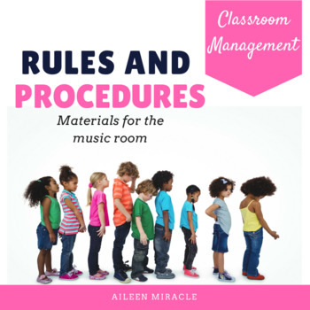 Rules and Procedures for the Music Classroom