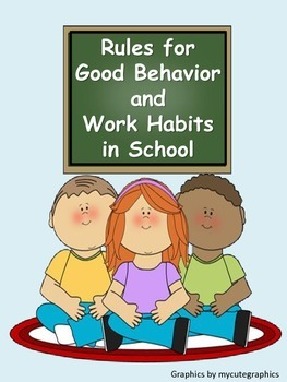 Rules for Good Behavior and Work Habits in School-Classroo