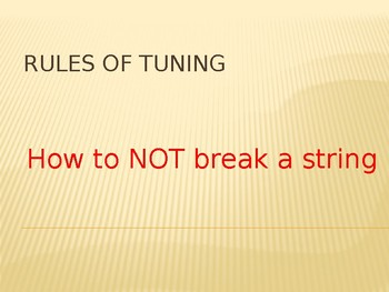 Rules of Tuning: How to NOT break a string