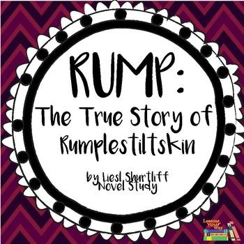 Rump: The True Story of Rumpelstiltskin by Liesl Shurtliff Novel Study