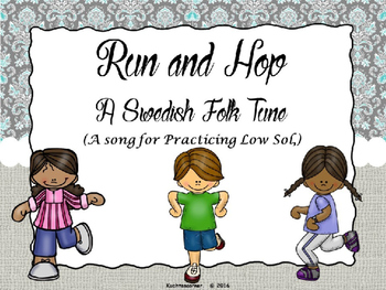 Run & Hop; A Swedish Folk Tune-A Song for Practicing Low Sol, - PPT Edition