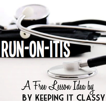 Run-On-Itis:  A Free Lesson Plan for Eliminating Comma Splices & Fused Sentences