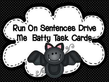 Run On Sentences Make Me Batty!  Task Cards & Cooperative Learning Activities