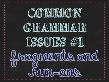 Run-Ons and Fragments- Grammar Issue #1