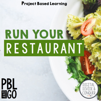Run Your Restaurant, A Project Based Learning Activity (PBL)