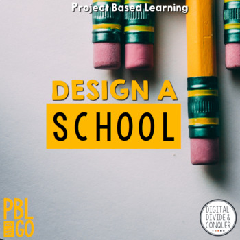 Design A School, A Project Based Learning Activity (PBL)