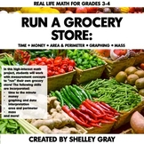 Run a Grocery Store Math Project | Time Money Graphing Area | Distance Learning