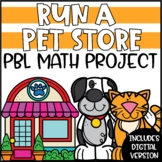 Distance Learning Math Project | PBL Math Enrichment Project - Run a Pet Store
