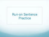 Run-on Sentences Practice