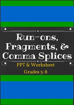 Run-ons, Fragments, & Comma Splices