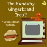 Runaway Gingerbread Treat (GREEN SCREEN activity)