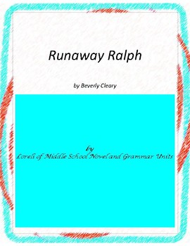 Runaway Ralph Literature and Grammar Unit