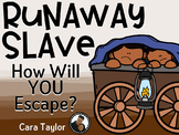 Runaway Slave ~ How Will You Escape? Black History Month