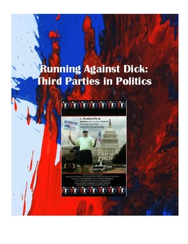 Running Against Dick:  Movie Guide (Third Parties, Minor Parties, Campaigning)