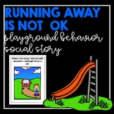 Running Away Is Not Ok- Playground Behavior Social Story