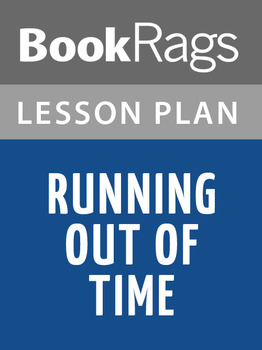 Running Out of Time Lesson Plans