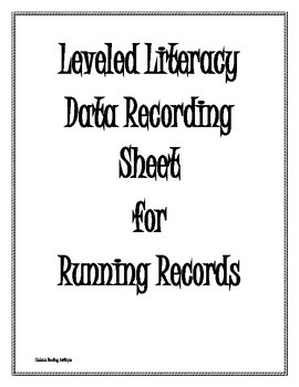 Running Record Data Sheet- to be used with Fountas and Pinnell LLI