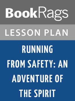 Running from Safety: An Adventure of the Spirit Lesson Plans