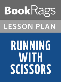 Running with Scissors Lesson Plans