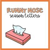 Runny Nose Season Letter