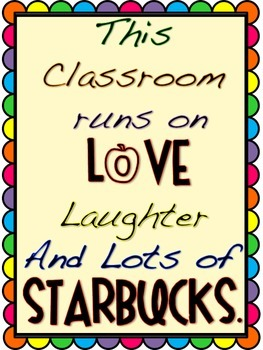 Runs on Love Laughter and Starbucks Sign