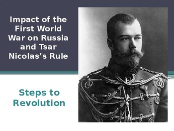 Russia: Impact of the First World War on Russia and Tsar Nicolas's Rule
