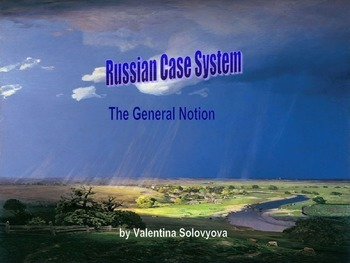 Russian Case System. The general notion.
