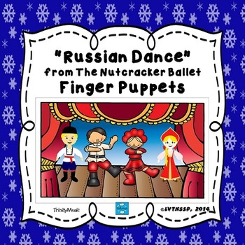 Russian Dance (from The Nutcracker) Finger Puppets