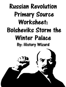 Russian Revolution Primary Source Worksheet: Bolsheviks Storm the Winter Palace