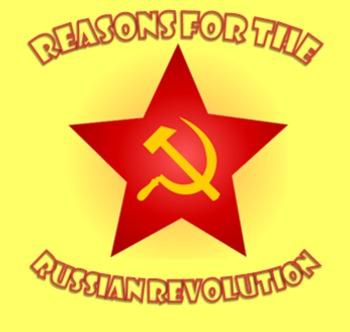 Russian Revolution : Reasons for the Revolution