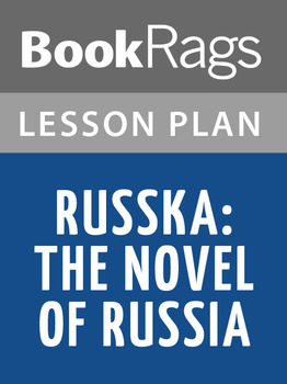 Russka: The Novel of Russia Lesson Plans