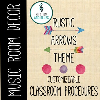Rustic Arrows Classroom Theme - Classroom Procedures, Rhythm and Glues
