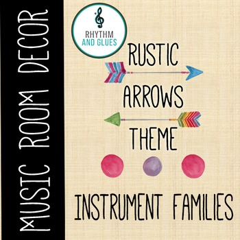 Rustic Arrows Music Room Theme - Instrument Families, Rhythm and Glues