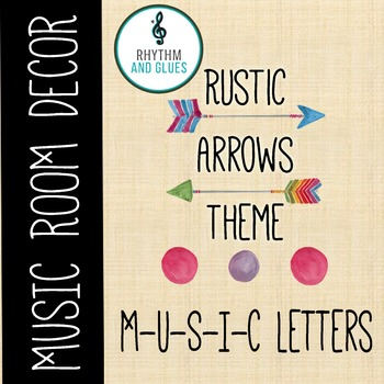 Rustic Arrows Music Room Theme - MUSIC Letters, Rhythm and Glues