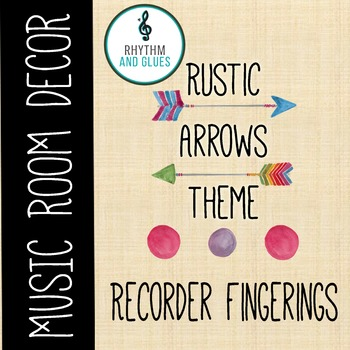 Rustic Arrows Music Room Theme - Recorder Fingerings, Rhythm and Glues