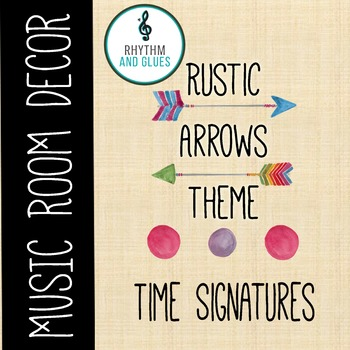 Rustic Arrows Music Room Theme - Time Signatures, Rhythm and Glues