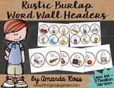 Rustic Burlap Word Wall Headers {Less Ink Version - D'Nealian}