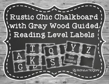 Rustic Chic Chalkboard w/ Gray Wood Guided Reading Level Labels *EDITABLE*
