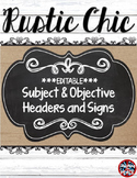 Rustic Chic Theme Learning Objectives Headers and Signs **editable**