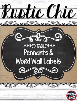 Rustic Chic Theme Pennants and Word Wall Headers **editable**