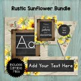 Rustic Sunflower Classroom Decor Bundle with Editable Files