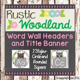 Rustic Woodland Animal Word Wall Headers and Title Banner
