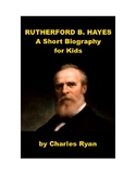 Rutherford B. Hayes - A Short Biography for Kids (with review quiz)