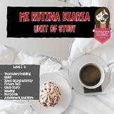 Rutina diaria an Input Based Unit of Study