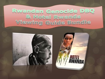 Rwandan Genocide Reading, DBQ's, and Hotel Rwanda Movie Guide