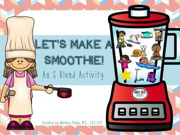 S Blends - Let's Make A Smoothie!