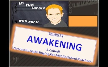 S-Cubed!  AWAKENING!  Lesson 19 Successful Sight Singing Course
